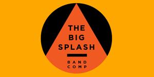 The Big Splash 2016 Semi Final #1
