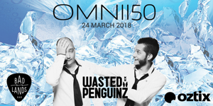 OMNI150 – Wasted Penguinz