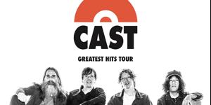 CAST – Greatest Hits Tour