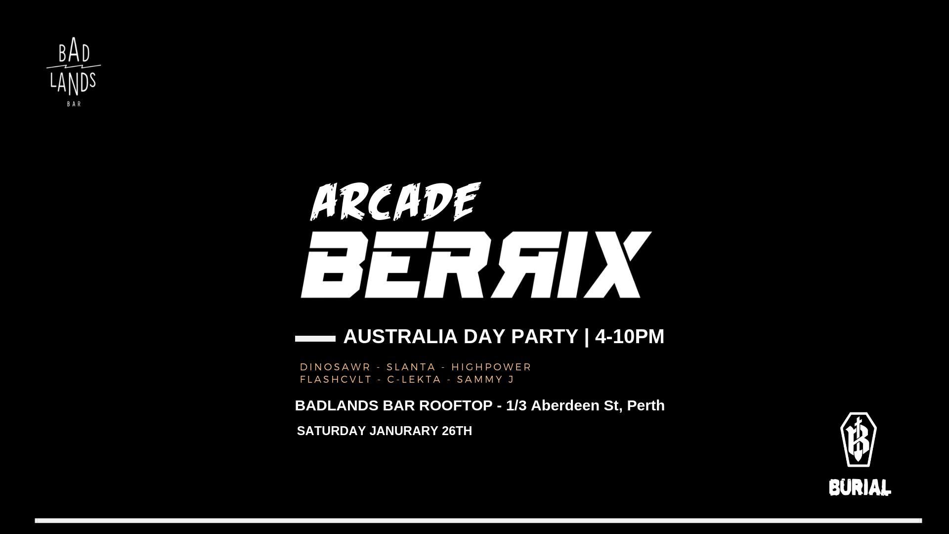 Arcade x Burial present Berrix (Aus Day Party)