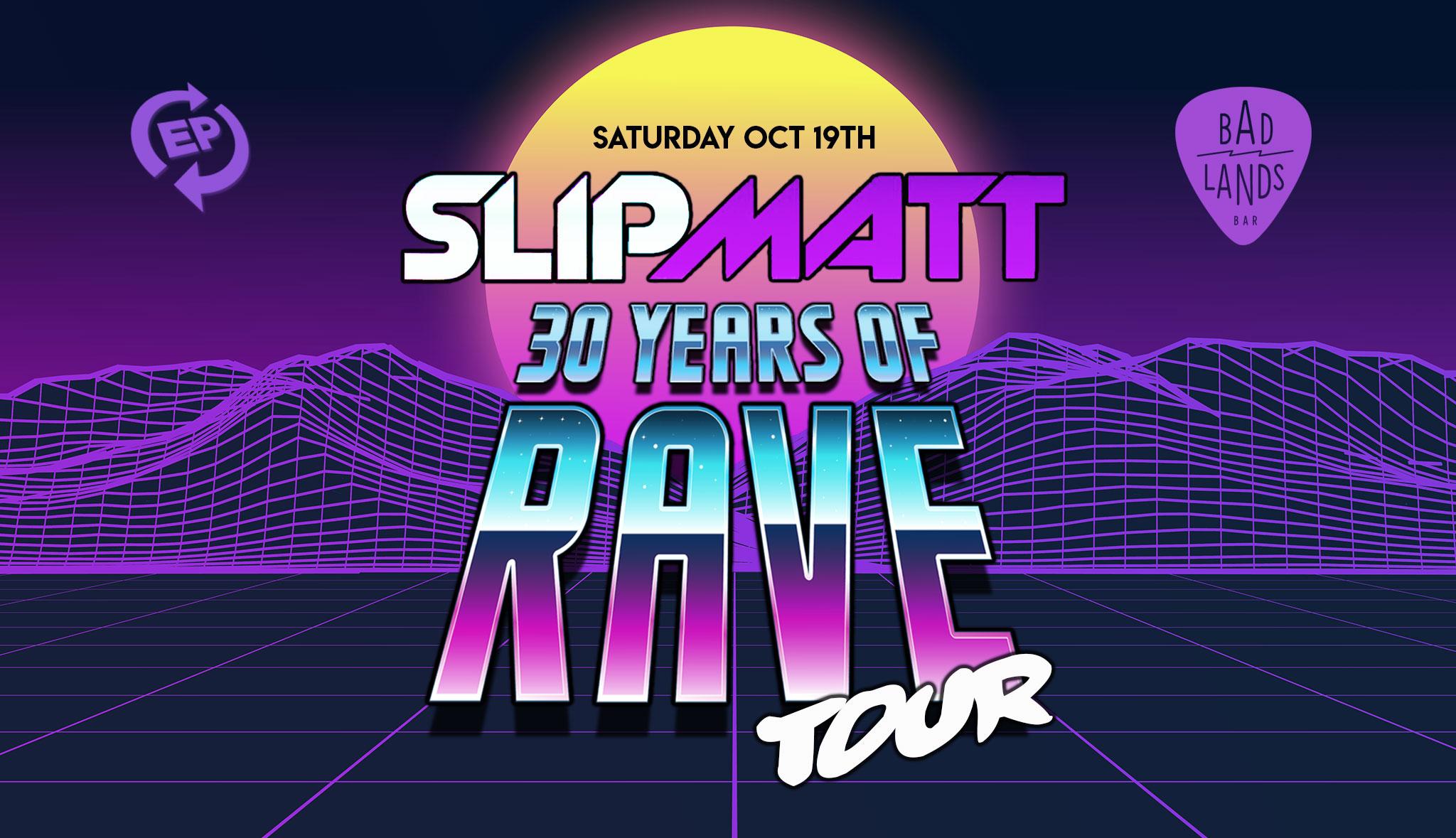 DJ Slipmatt – 30 Years of Rave Tour