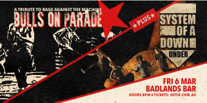 Bulls On Parade (RATM Tribute) + System Of A Down Under (SOAD Tribute)