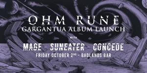 Ohm Rune Album Launch w. Mage, Suneater & Concede