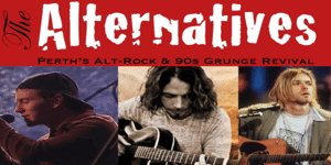 THE ALTERNATIVES – THE BEST OF 90S GRUNGE   FINAL SHOW FOR 2020