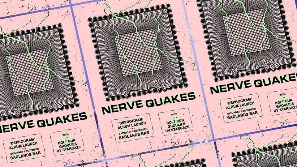 NERVE QUAKES – 'DEPROGRAM' ALBUM LAUNCH